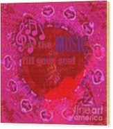 Let The Music Fill Your Soul Pink Wood Print