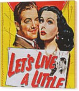 Lets Live A Little, Us Poster Art Wood Print