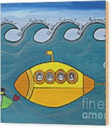Lets Sing The Chorus Now - the Beatles Yellow Submarine Wood Print