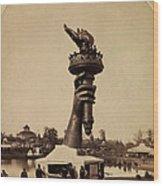 Liberty Torch At Philadelphia For Us Centennial 1876 Wood Print