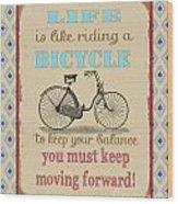 Life-bicycle Wood Print