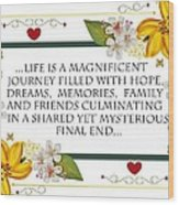 Life Is A Magnificent Journey Wood Print