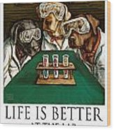 Life Is Bette At The Lab - Labrador Retrievers Wood Print by Kathleen Harte Gilsenan