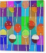 Life Is Full Of Lollipops Wood Print