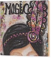 Life Is Magic Uplifting Collage Painting Wood Print