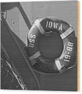Life Ring Uss Iowa Battleship Bw Wood Print
