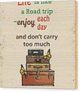Life Typography-baggage Wood Print