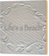 Lifes A Beach With Text Wood Print