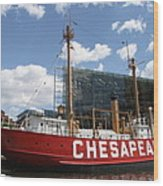 Light Vessel Chesapeake - Baltimore Harbor Wood Print
