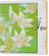 Lilies Greeting Card Wood Print