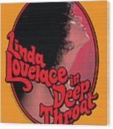 Linda Lovelace In Deep Throat Wood Print