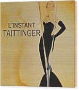 L'Instant Taittinger Wood Print