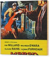 Lisbon, Us Poster Art, Ray Milland Wood Print