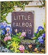 Little Balboa Island Sign In Newport Beach California Wood Print