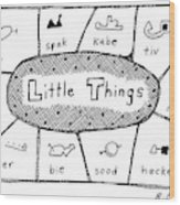 'little Things' Wood Print