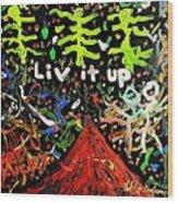 Live It Up Wood Print