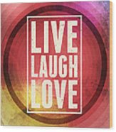 Live Laugh Love Wood Print