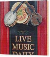 Live Music Daily Wood Print