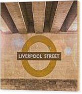 Liverpool Street Underground Wood Print
