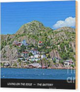 Living On The Edge -- The Battery - St. John's Nl Wood Print