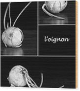 Onion Kitchen Art - L'oignon - Black And White Wood Print