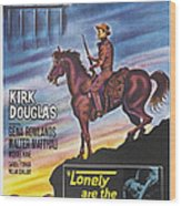Lonely Are The Brave, Us Poster Art Wood Print