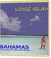 Long Island Bahamas IIi Wood Print