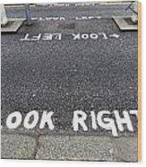 Look Right Warning Wood Print