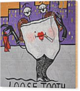 Loose Tooth Wood Print by Anthony Falbo