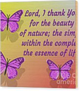 Lord I Thank You for the Beauty of Nature Wood Print