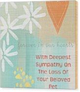 Loss Of Beloved Pet Card Wood Print