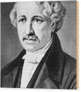 Louis Daguerre (1789-1751) Wood Print