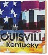 Louisville Ky Patriotic Large Cityscape Wood Print