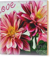 Love And Flowers Wood Print by Kathy  White