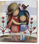 Love And Friendship  Wood Print by Karin Taylor