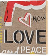 Love And Peace Now Wood Print