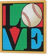 Love Baseball Wood Print