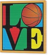 Love Basketball Wood Print