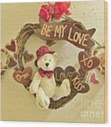 Love Be My Love Wood Print