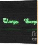 Love Changes Everything Wood Print