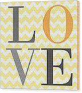 Love Chevron Yellow Wood Print