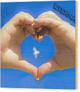 Love Eternally.... Wood Print