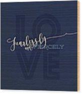 Love Fiercely Wood Print