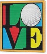 Love Golf Wood Print
