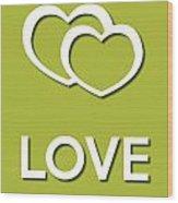 Love Green Wood Print