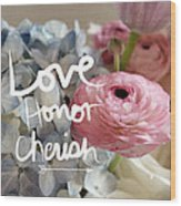 Love Honor Cherish Wood Print