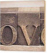 Love In Printing Blocks Wood Print by Jane Rix