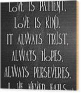 Love Is Patient Wood Print