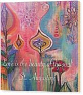 Love Is The Beauty Wood Print by Robin Mead