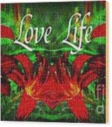 Love Life Mirrored Lilies Wood Print